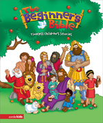 The Beginner's Bible -- Timeless Children's Stories